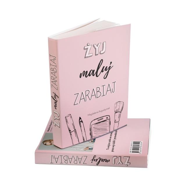 Książka Magdaleny Augustyniak - Żyj Maluj Zarabiaj (edycja limitowana z podpisem autorki)
